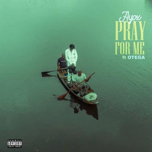 Ayox ft. Otega – Pray For Me [Remix]<br>