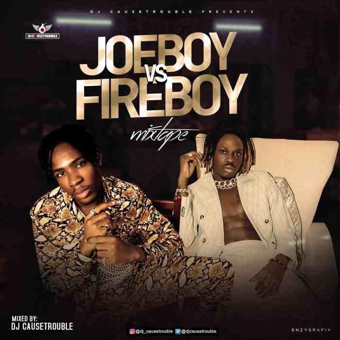 [Mixtape] DJ Cause Trouble – Joeboy vs Fireboy